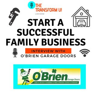How to Start a Successful Family Owned Business with O'Brien Garage Doors