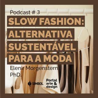 Slow fashion: alternativa sustentável para a moda
