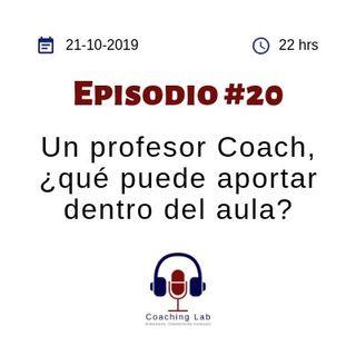 """Episodio #020 """"Un profesor coach, ¿qué puede aportar dentro del aula?"""""""