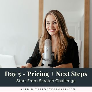 Start From Scratch Challenge - Day 5 [Pricing + Next Steps]