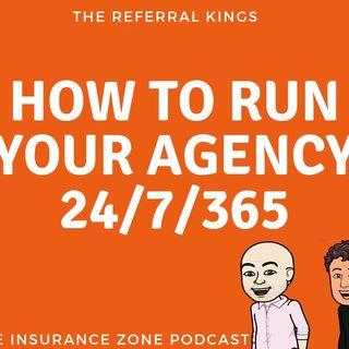 Run your agency 24/7/365