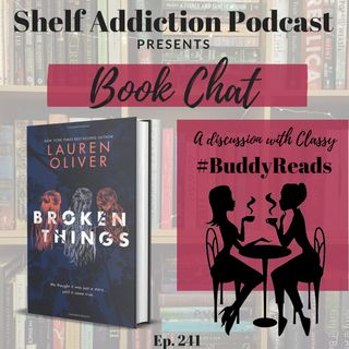 241: #BuddyReads Discussion of Broken Things | Book Chat