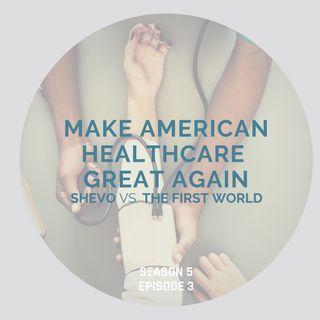 Make American Healthcare Great Again [Season 5, Episode 1]