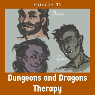 Dungeons and Dragons Therapy #15