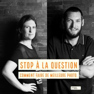 Stop à la question comment faire de meilleure photo