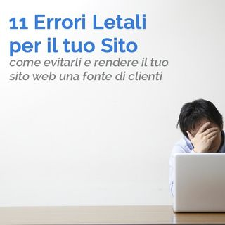 #14 - 11 Errori che Non Dovresti fare con il Tuo Sito Web - parte 1