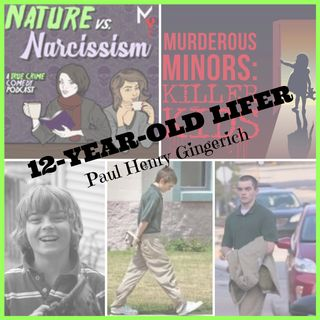 *BONUS* 12-Year-Old Lifer (Paul Henry Gingerich) ~ Nature vs Narcissism ft. warbaby