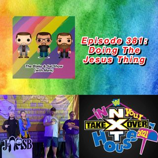 Episode 381: Doing The Jesus Thing (Special Guests: Tom Stoup & Kyle Palkowski)