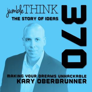 Making Your Dreams Unhackable with Kary Oberbrunner