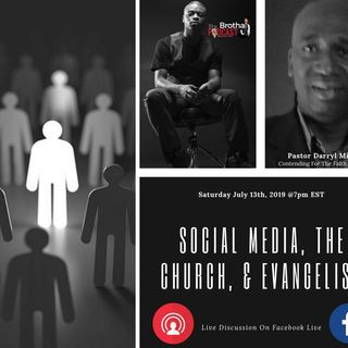 Live Discussion W/Pastor Darryl Miller- Social Media, The Church, and Evangelism Part 1