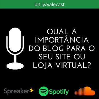 Qual a importância do Blog para o seu Site ou Loja Virtual?