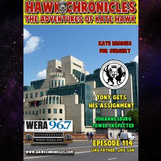 "Episode 114 Hawk Chronicles ""Like Father, Like Son"""
