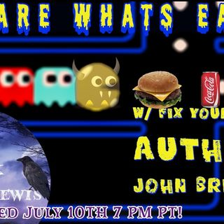 'YOU ARE WHAT'S EATING YOU' W/ JOHN BRISSON-July 10th, 2019