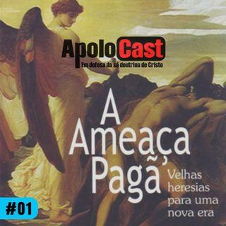 ApoloCast #2: A ameaça Pagã (discussão pt. 2)