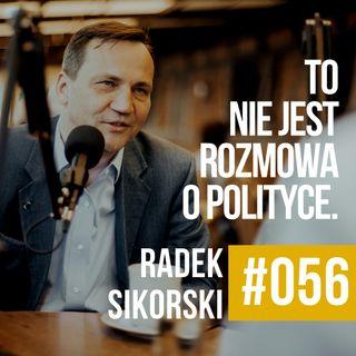 ZAWODOWCY #056 - Radek Sikorski - To nie jest podcast o polityce.