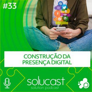 #33 - Construção da Presença Digital