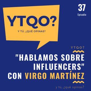 Hablamos sobre influencers con Virgo Martínez