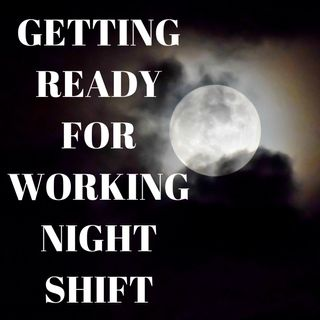 How do i prepare for working night shift?