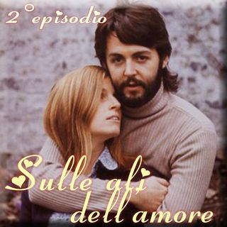 Episodio 2 - Sulle ali dell'amore (Paul McCartney e Linda Eastman)