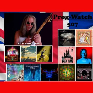 Prog-Watch 507 - Variety + A Tribute To Colin Tench