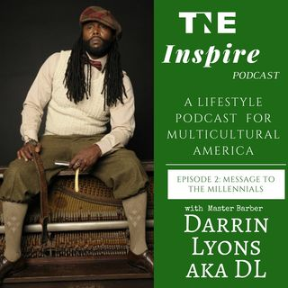 TNE Inspire Podcast Episode 2 with Fashion Host Couture Life w Chrishta guest DL Master Barber pt 1