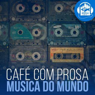 Música do mundo | Café com prosa