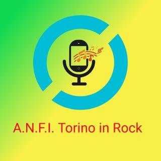 A.N.F.I. Torino in Rock 23^ PUNTATA