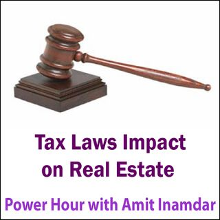 Power Hour with Amit-Real Estate Impact of Current Tax Laws
