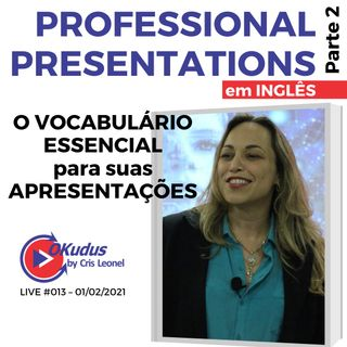 #013 - 'PROFESSIONAL PRESENTATIONS' in English -  APRESENTAÇÕES - O Vocabulário Essencial. (parte 2)