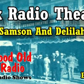Lux Radio Theatre, Samson And Delilah Ep. 1 | #LuxRadioTheatre #podcast #oldtimeradio