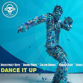 Kill_mR_DJ - Dance It Up (Backstreet Boys VS Bruno Mars VS Calvin Harris VS Major Lazer VS Drake)