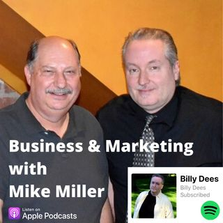 Business and Marketing with Guest Mike Miller