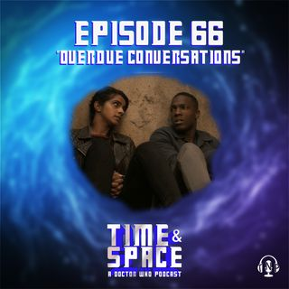 Episode 66 - Overdue Conversations