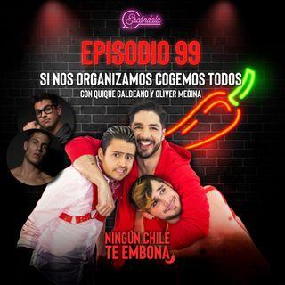 Ep 99 Si nos organizamos cogemos todos, con Quique Galdeano y Oliver Medina