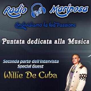 Puntata dedicata alla Musica con l'Intervista a Willie de Cuba