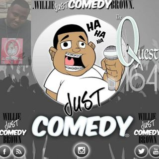 The Quest 164. Willie Just Comedy Brown