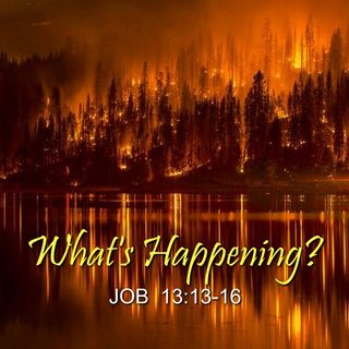 """1-13-19  MESSAGE - """"What's Happening?"""""""