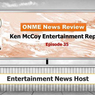 Ken McCoy Entertainment Report Episode 35