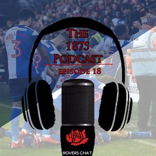 1875 Podcast - Episode 18 - Blackburn Rovers Podcast - Bradley Dack Show