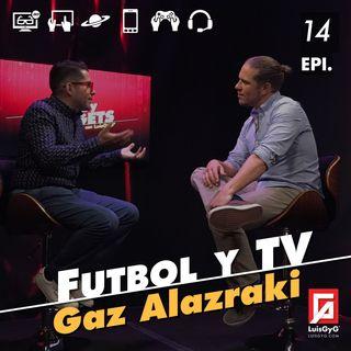 Futbol y TV con Gaz Alazraki