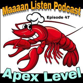 Episode 47 - Apex Level