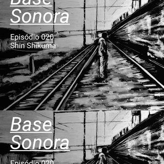Base Sonora 020 - Shin Shikuma