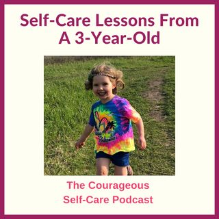 Self-Care Lessons From A 3-Year-Old