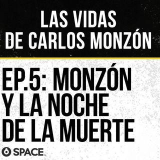 Episodio 5: Monzón y la noche de la muerte.
