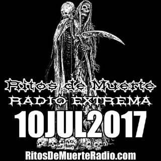 Ritos De Muerte Radio Show 10JUL2017