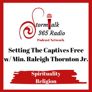 "Setting The Captives Free -"" Working on Your Ressurection"""
