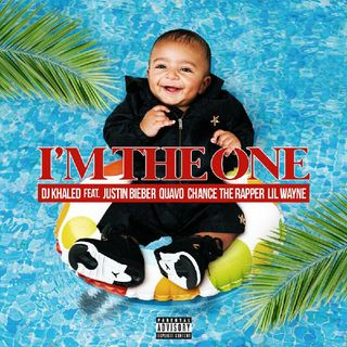 I'm The One- DJ Khaled ft- Justin Bieber, Quavo, Chance the Rapper, and Lil Wayne