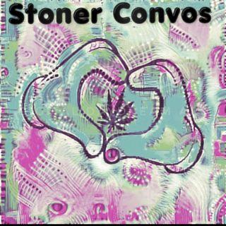 Stoner Convos