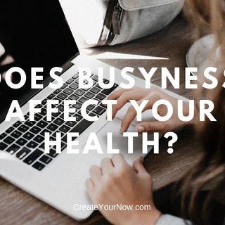 1362 Does Busyness Affect Your Health?