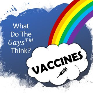 WDTGT Are Vaccines Good or Bad?